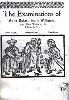 """The Examinations of Anne Baker, Joanne Willimot and Ellen Greene"", 17th century"